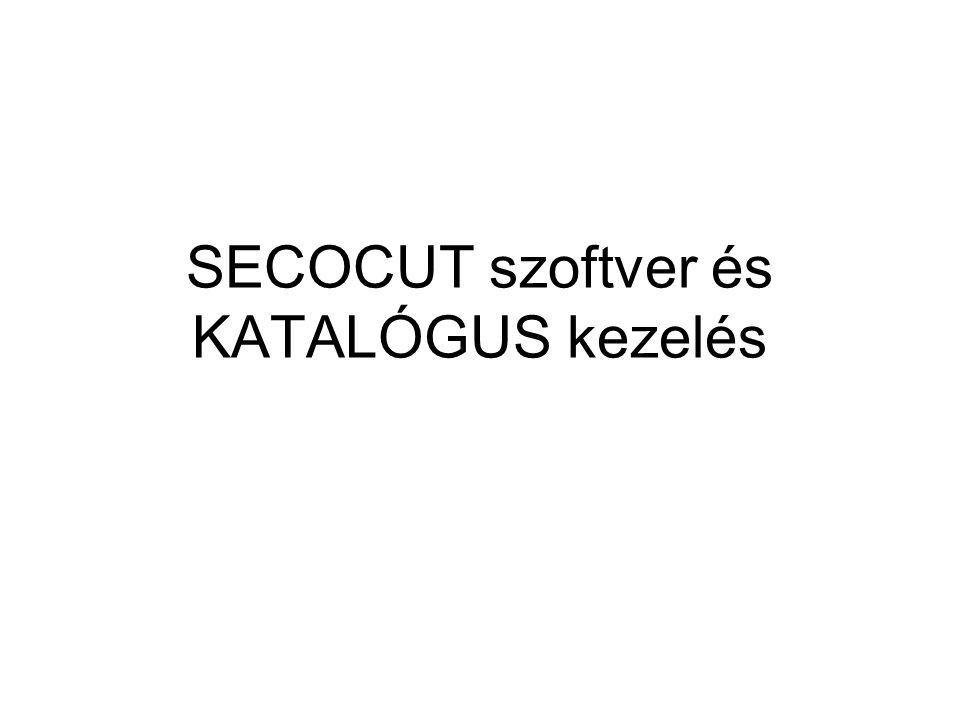 SECOCUT szoftver és KATALÓGUS kezelés