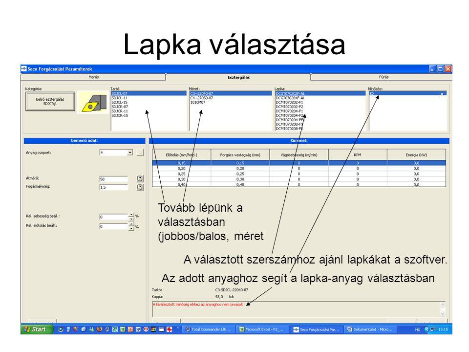 Lapka választása A választott szerszámhoz ajánl lapkákat a szoftver. Tovább lépünk a választásban (jobbos/balos, méret Az adott anyaghoz segít a lapka