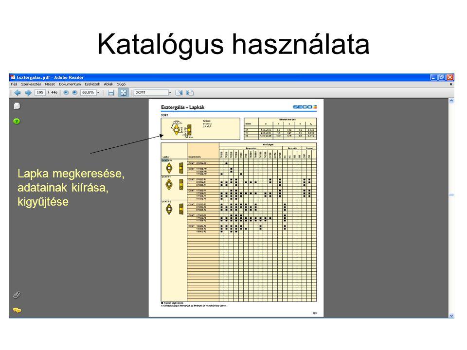 Katalógus használata Lapka megkeresése, adatainak kiírása, kigyűjtése