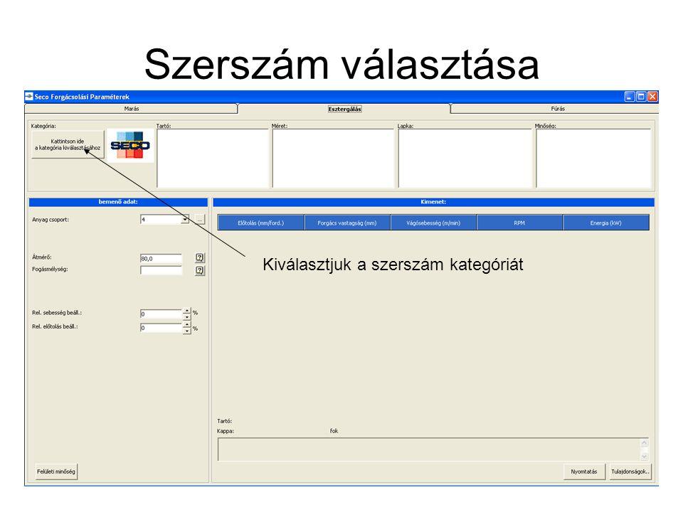 Katalógus használata A szerszám megkeresése, adatainak kiírása, kigűjtése LAPKA