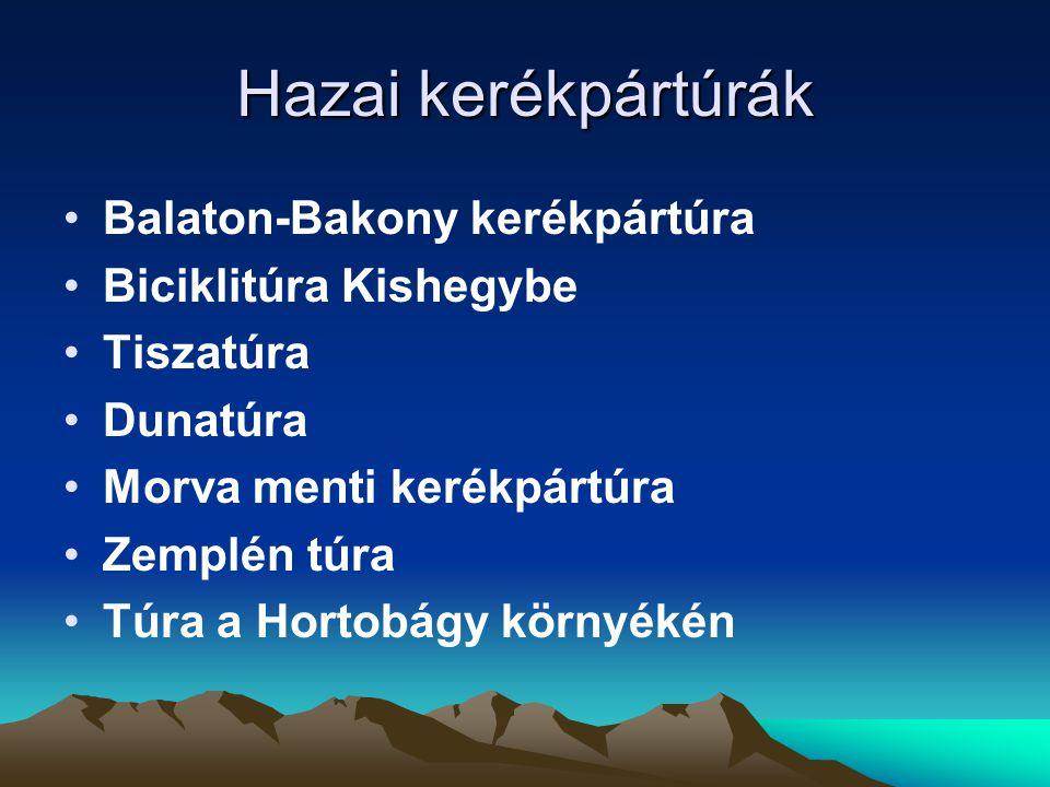 Hazai kerékpártúrák Balaton-Bakony kerékpártúra Biciklitúra Kishegybe Tiszatúra Dunatúra Morva menti kerékpártúra Zemplén túra Túra a Hortobágy környékén