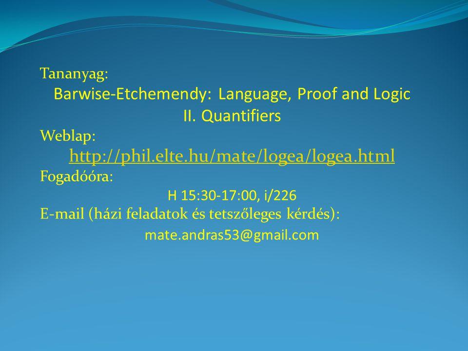 Elsőrendű logika Kvantifikáció Kvantifikáció a természetes nyelv(ek)ben Determináns/kvantor: egyargumentumú predikátum  NP Például: 'egy', 'sok', 'néhány', 'minden', 'három', 'huszonöt', 'a legtöbb', 'egy … sem' Minden medve szereti a mézet Micimackó medve Micimackó szereti a mézet Három A legtöbbEgy medve sem Kvantifikáció- elmélet Predikátum- logika NP (noun phrase, nominális csoport): Olyan kifejezés, amely egy egyargumentumú predikátummal (VP) mondatot alkot.