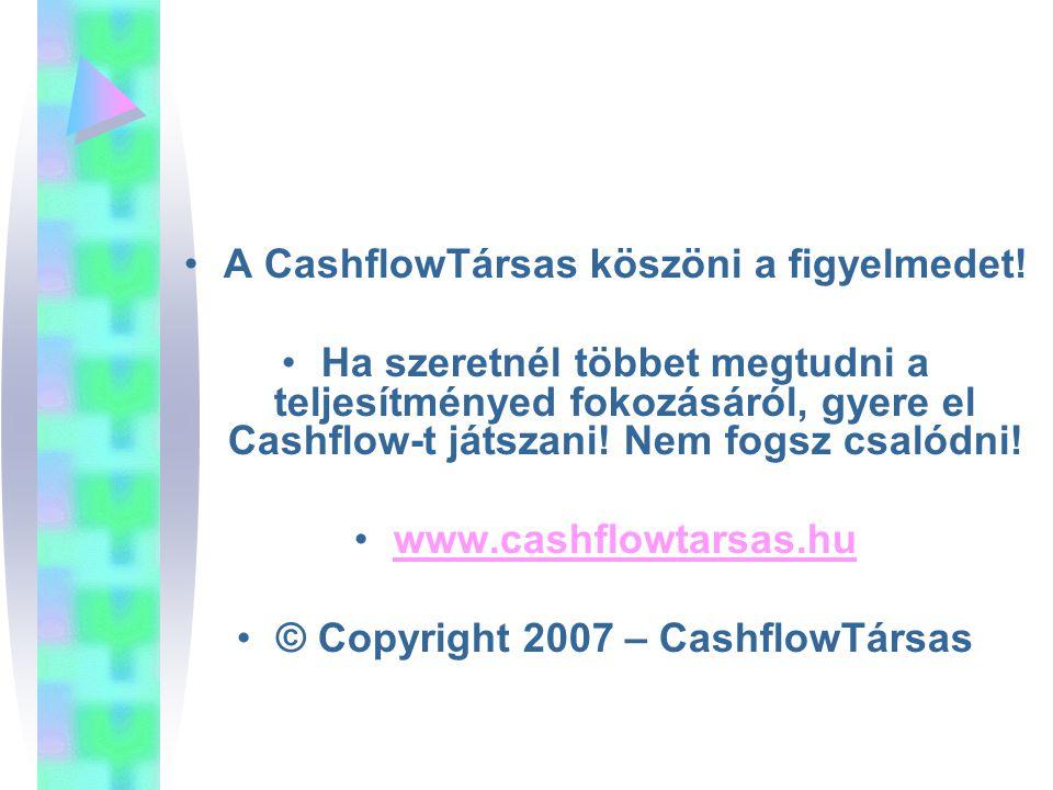 A CashflowTársas köszöni a figyelmedet.