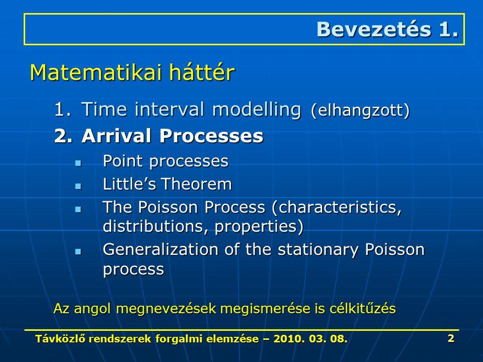 Távközlő rendszerek forgalmi elemzése – 2010. 03. 08. 23 Little tétele 2.