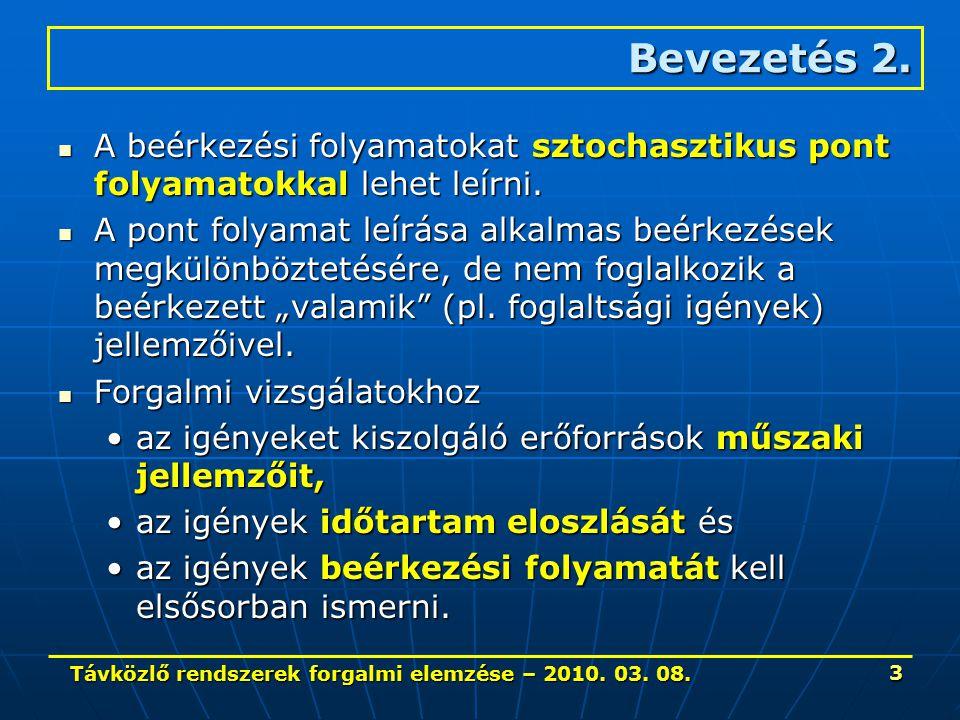 Távközlő rendszerek forgalmi elemzése – 2010.03. 08.