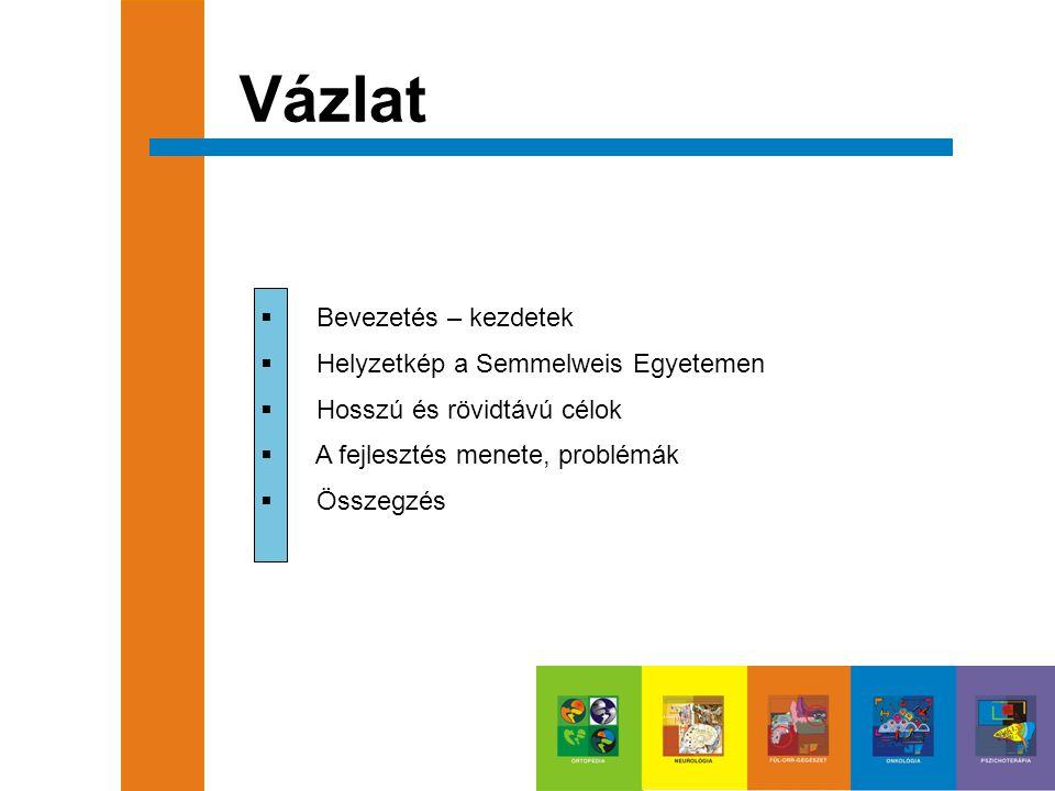 """Bevezetés Előzmények  A Semmelweis Egyetem küldetésnyilatkozatában """"…a prioritások között szerepel az egészségtudományi oktatás területén egy európai tudásközpont létrehozása, mely magasan képzett szakembergárdájával modern technológiák alkalmazásával a legrangosabb intézmények közé kíván emelkedni…  Az előzőekhez kapcsolódóan az egyetem kiemelt fejlesztési célja: többek között a """"..e-learning beindítása, az intelligens tanulási környezet kialakítása, a már meglévő és fejlesztés alatt álló elektronikus oktatási tartalmak összerendezése – elmozdulás az elektronikus egyetem felé. SE Intézményfejlesztési Terv (2006 – 2011 )"""