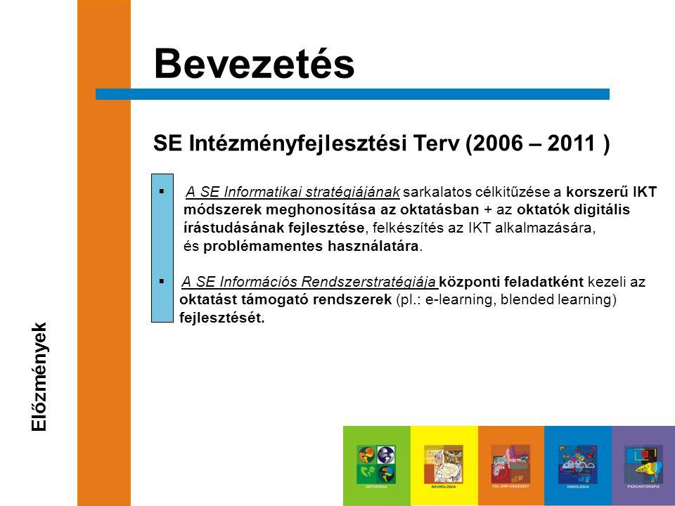 Bevezetés Előzmények  A SE Informatikai stratégiájának sarkalatos célkitűzése a korszerű IKT módszerek meghonosítása az oktatásban + az oktatók digitális írástudásának fejlesztése, felkészítés az IKT alkalmazására, és problémamentes használatára.