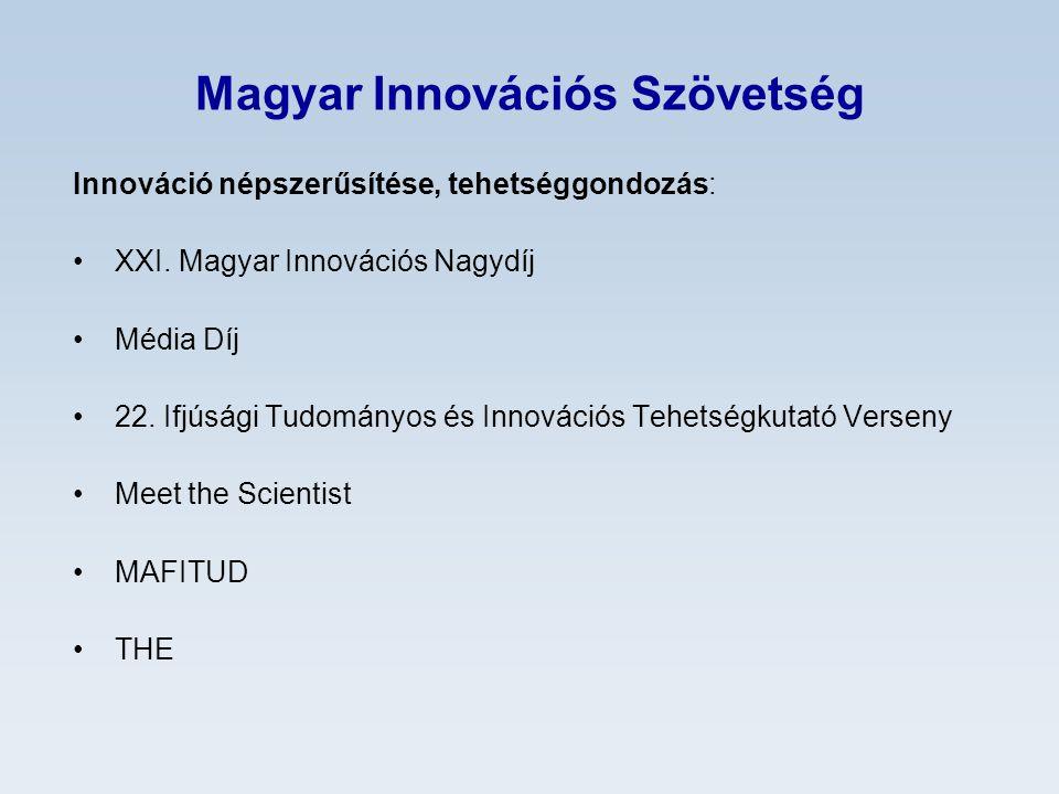 Magyar Innovációs Szövetség Állásfoglalások: 24 db 2012-ben 2012 december 4-én: Vélemény a BEFEKTETÉS A JÖVŐBE Nemzeti Kutatás-fejlesztési és Innovációs Stratégia 2020 tervezetről Véglegesített változat 2013 januárban jelent meg