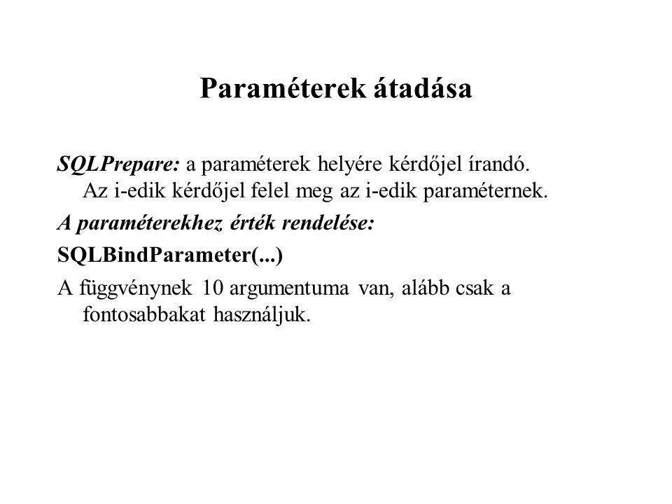 Paraméterek átadása SQLPrepare: a paraméterek helyére kérdőjel írandó.
