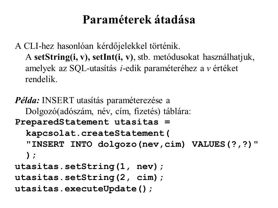 Paraméterek átadása A CLI-hez hasonlóan kérdőjelekkel történik.