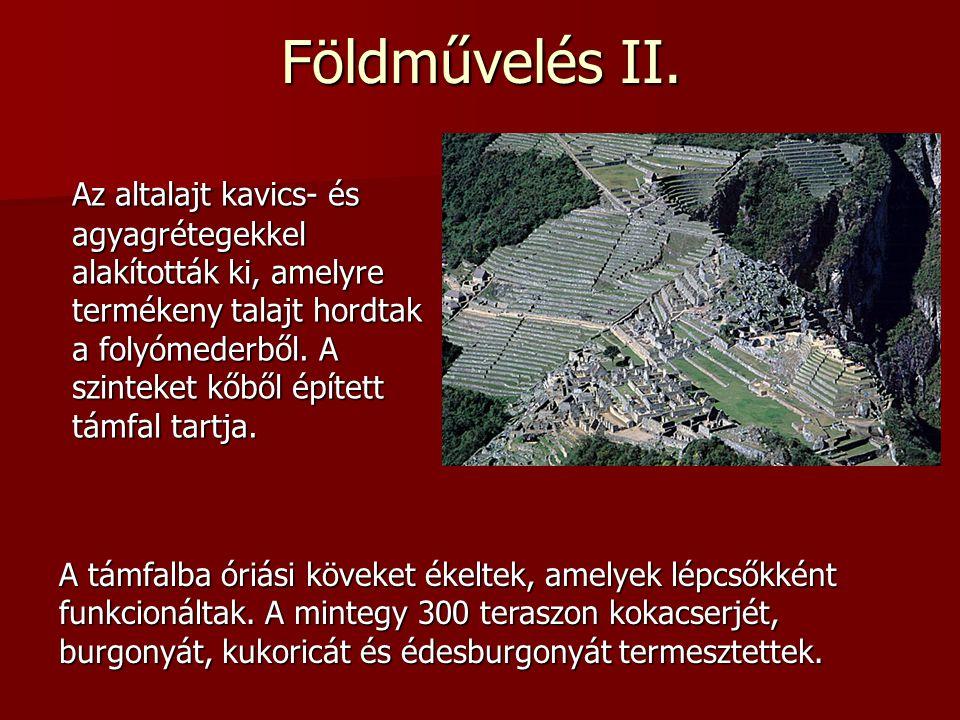 Földművelés II. Az altalajt kavics- és agyagrétegekkel alakították ki, amelyre termékeny talajt hordtak a folyómederből. A szinteket kőből épített tám