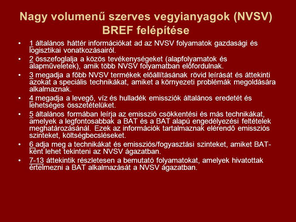NVSV folyamatok jellemzői a termék ritkán közvetlen fogyasztásra szánt anyag, de nagy volumenben használt vegyület, amit nagy mennyiségben használnak más anyagok előállítására a termelés folytonos üzemmódban történik a terméket nem formulált vagy kevert formában állítják elő a termék viszonylag kis hozzáadott értékű a termék specifikációt úgy adják meg, hogy széles körű alkalmazást tesz lehetővé ( a finom kemikáliákkal összehasonlításban például).