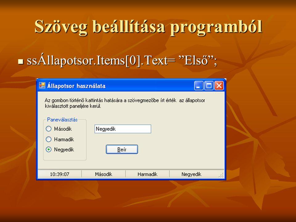 """Szöveg beállítása programból ssÁllapotsor.Items[0].Text= """"Első""""; ssÁllapotsor.Items[0].Text= """"Első"""";"""