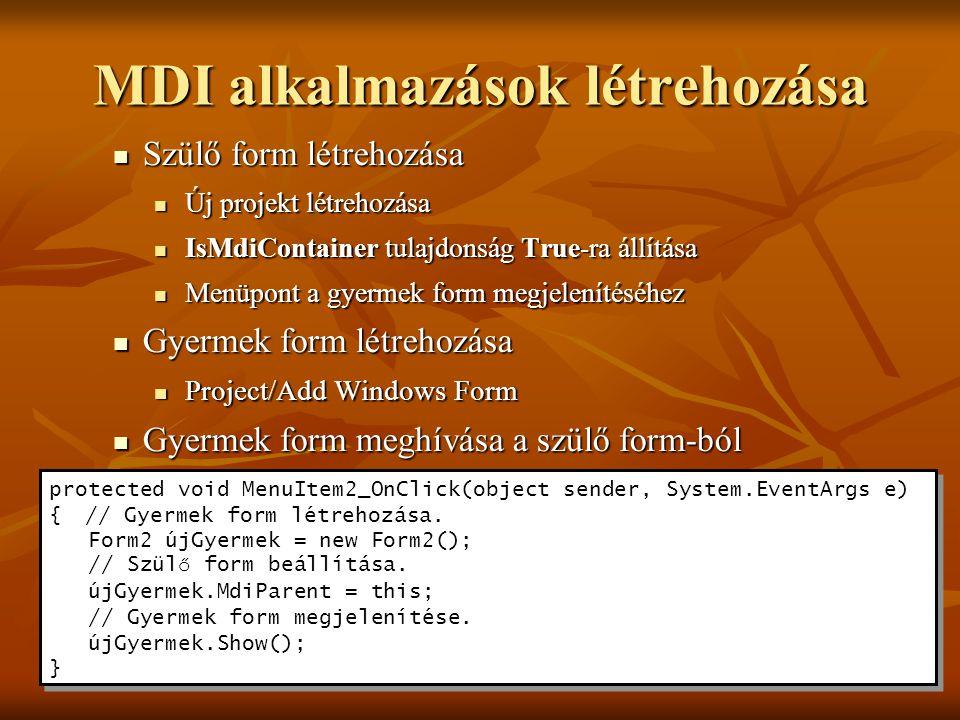 MDI alkalmazások létrehozása Szülő form létrehozása Szülő form létrehozása Új projekt létrehozása Új projekt létrehozása IsMdiContainer tulajdonság Tr
