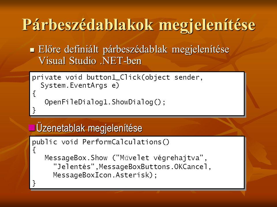 Párbeszédablakok megjelenítése Előre definiált párbeszédablak megjelenítése Visual Studio.NET-ben Előre definiált párbeszédablak megjelenítése Visual