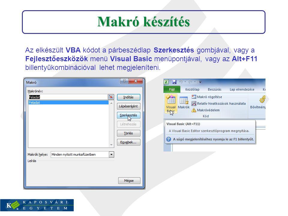 Az elkészült VBA kódot a párbeszédlap Szerkesztés gombjával, vagy a Fejlesztőeszközök menü Visual Basic menüpontjával, vagy az Alt+F11 billentyűkombin