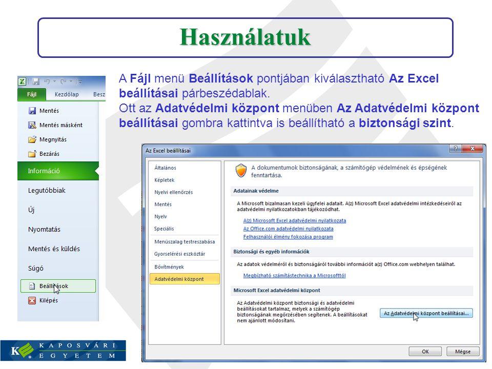 Használatuk A Fájl menü Beállítások pontjában kiválasztható Az Excel beállításai párbeszédablak. Ott az Adatvédelmi központ menüben Az Adatvédelmi köz