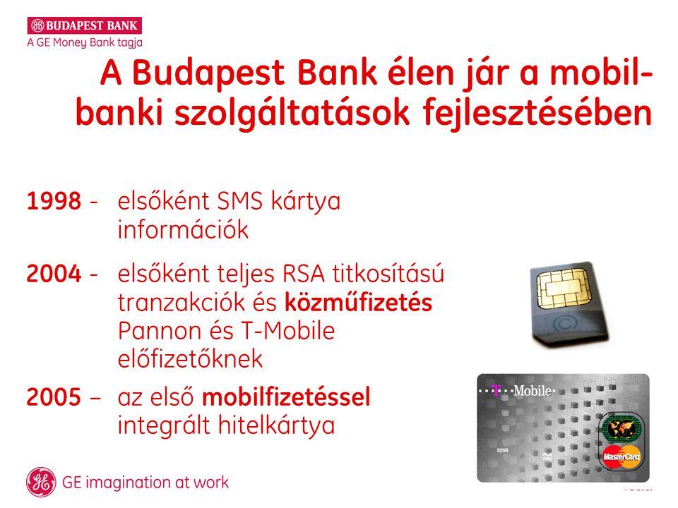 3 / Turny Ákos - Közműdíj-fizetés mobilon / 4/1/2015 A Budapest Bank élen jár a mobil- banki szolgáltatások fejlesztésében 1998 - elsőként SMS kártya információk 2004 - elsőként teljes RSA titkosítású tranzakciók és közműfizetés Pannon és T-Mobile előfizetőknek 2005 – az első mobilfizetéssel integrált hitelkártya