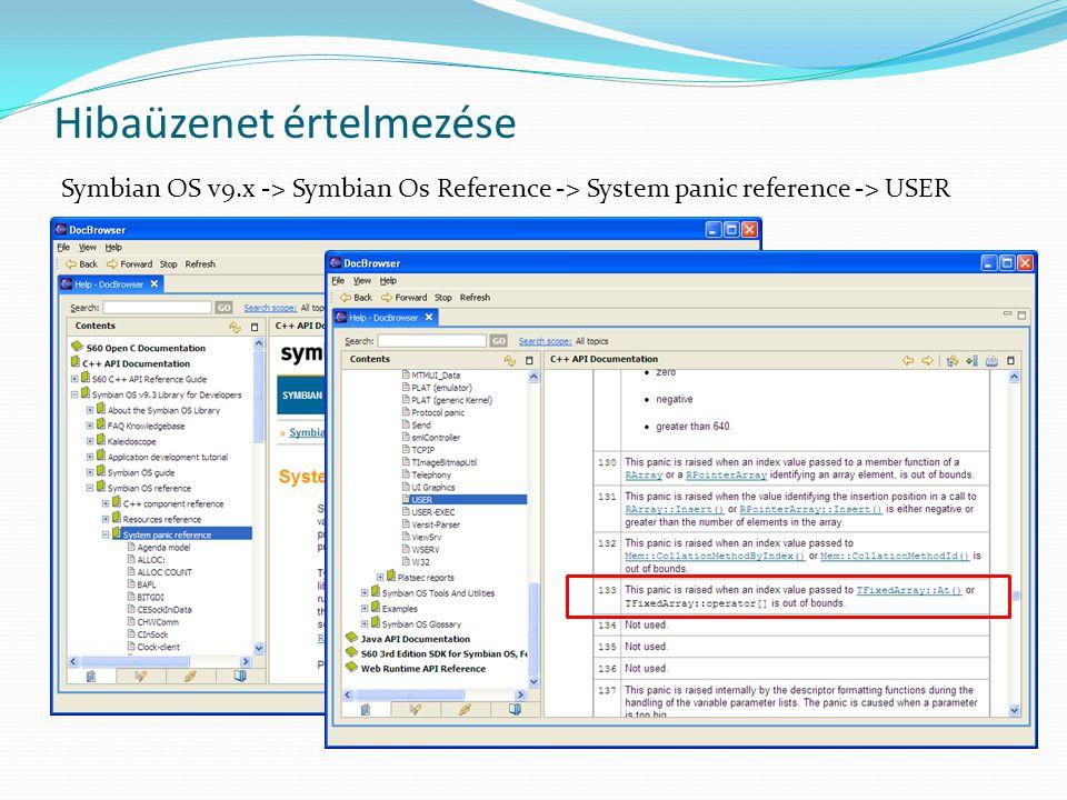 Hibaüzenet értelmezése Symbian OS v9.x -> Symbian Os Reference -> System panic reference -> USER