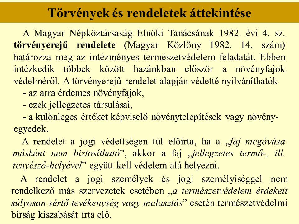 Törvények és rendeletek áttekintése A Magyar Népköztársaság Elnöki Tanácsának 1982. évi 4. sz. törvényerejű rendelete (Magyar Közlöny 1982. 14. szám)