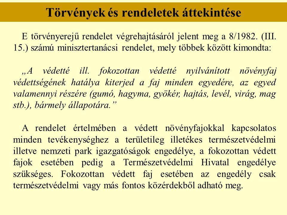 Törvények és rendeletek áttekintése E törvényerejű rendelet végrehajtásáról jelent meg a 8/1982. (III. 15.) számú minisztertanácsi rendelet, mely több