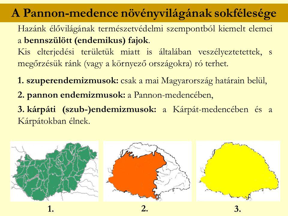 A Pannon-medence növényvilágának sokfélesége Hazánk élővilágának természetvédelmi szempontból kiemelt elemei a bennszülött (endemikus) fajok. Kis elte