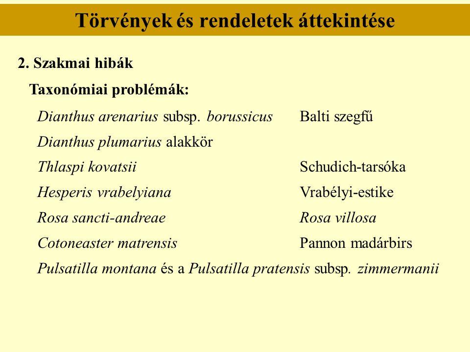 Törvények és rendeletek áttekintése 2. Szakmai hibák Taxonómiai problémák: Dianthus arenarius subsp. borussicusBalti szegfű Dianthus plumarius alakkör