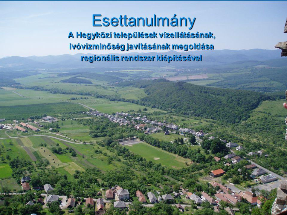 Esettanulmány A Hegyközi települések vízellátásának, ivóvízminőség javításának megoldása regionális rendszer kiépítésével