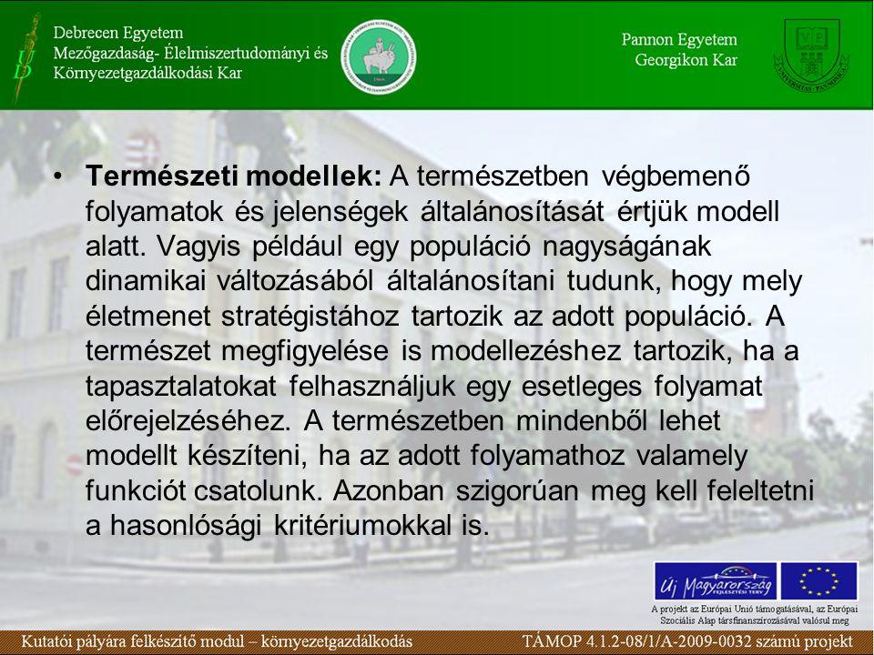 Természeti modellek: A természetben végbemenő folyamatok és jelenségek általánosítását értjük modell alatt.