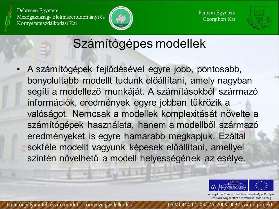 Számítógépes modellek A számítógépek fejlődésével egyre jobb, pontosabb, bonyolultabb modellt tudunk előállítani, amely nagyban segíti a modellező munkáját.