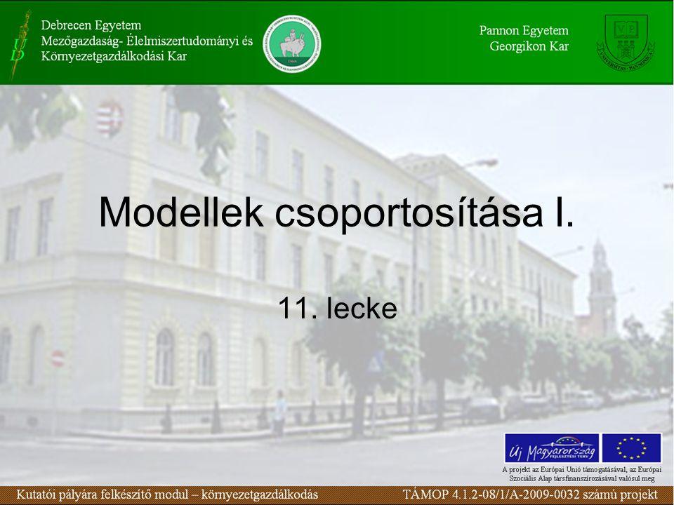 Modellek csoportosítása I. 11. lecke
