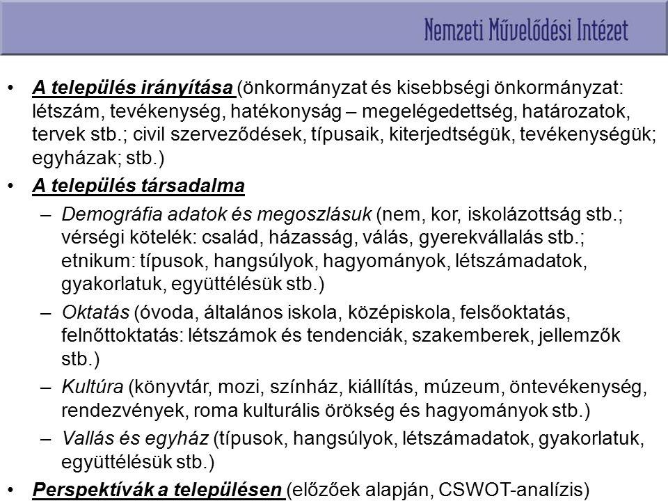 A település irányítása (önkormányzat és kisebbségi önkormányzat: létszám, tevékenység, hatékonyság – megelégedettség, határozatok, tervek stb.; civil