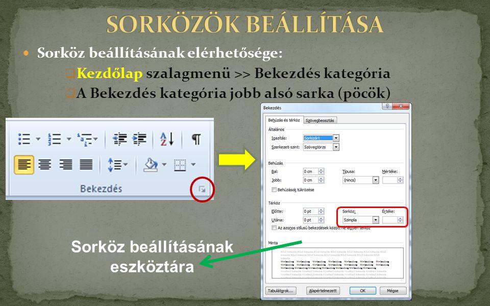 Sorköz beállításának elérhetősége:  Kezdőlap szalagmenü >> Bekezdés kategória  A Bekezdés kategória jobb alsó sarka (pöcök) Sorköz beállításának eszköztára