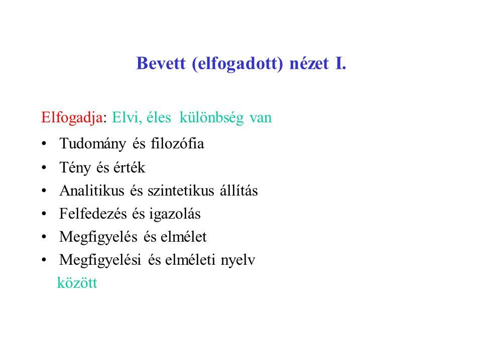 Bevett (elfogadott) nézet II.