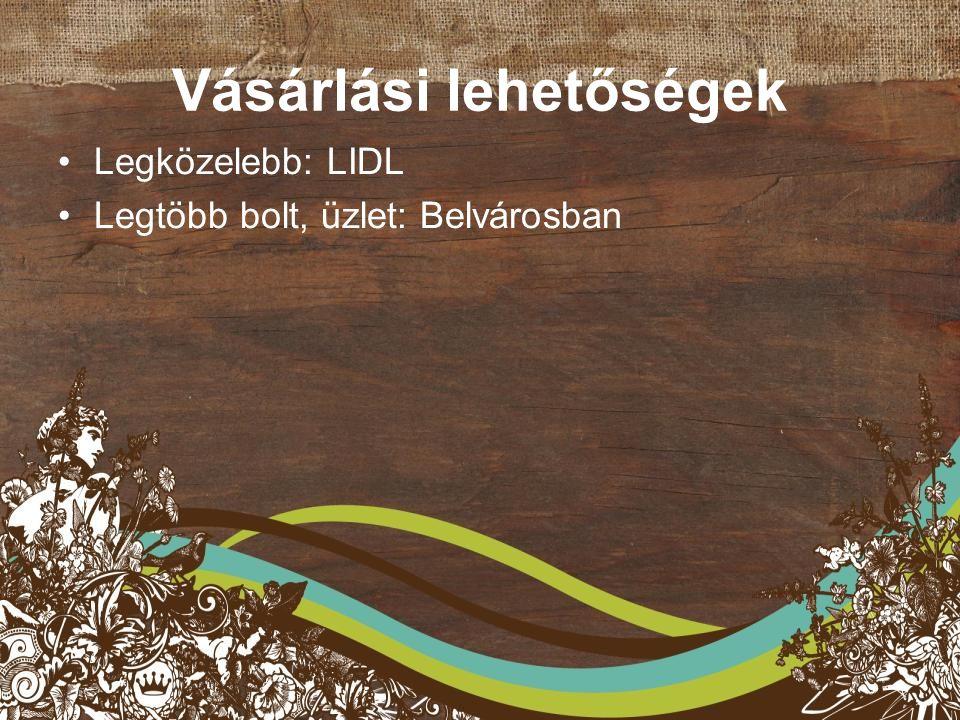 Vásárlási lehetőségek Legközelebb: LIDL Legtöbb bolt, üzlet: Belvárosban