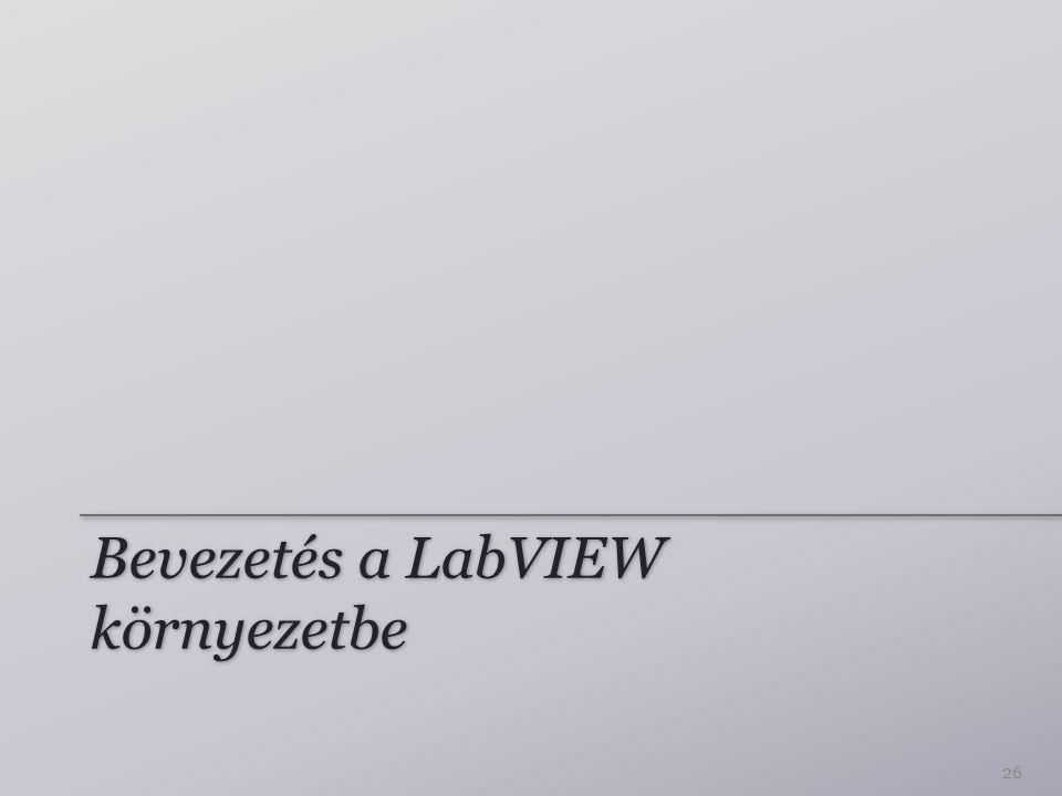 Bevezetés a LabVIEW környezetbe 26