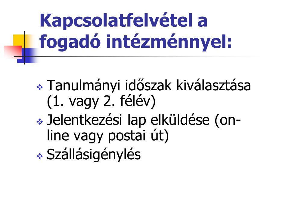 Kapcsolatfelvétel a fogadó intézménnyel:  Tanulmányi időszak kiválasztása (1.
