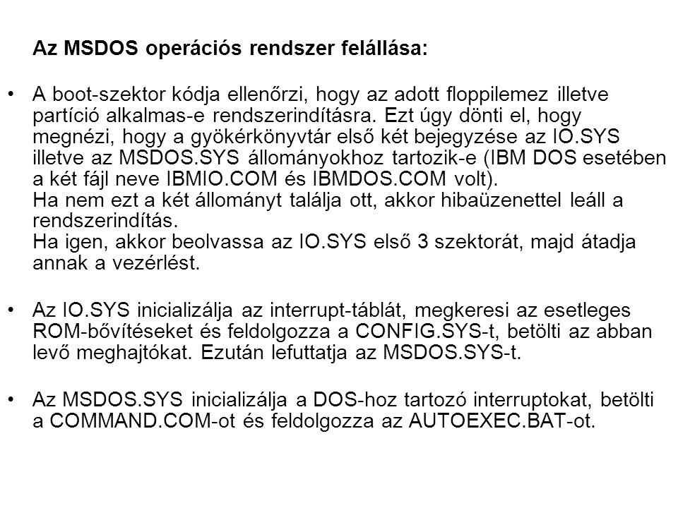 Az MSDOS operációs rendszer felállása: A boot-szektor kódja ellenőrzi, hogy az adott floppilemez illetve partíció alkalmas-e rendszerindításra. Ezt úg