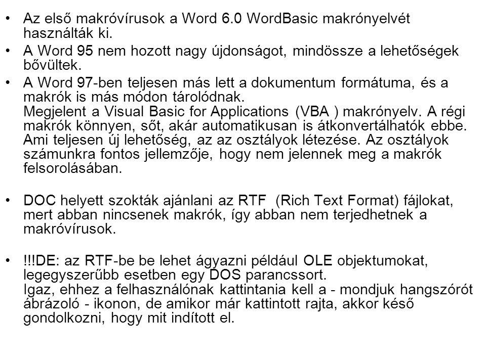 Az első makróvírusok a Word 6.0 WordBasic makrónyelvét használták ki. A Word 95 nem hozott nagy újdonságot, mindössze a lehetőségek bővültek. A Word 9