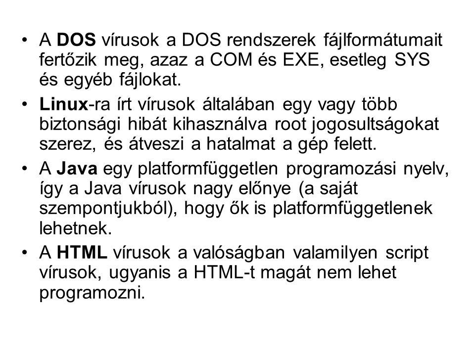 A DOS vírusok a DOS rendszerek fájlformátumait fertőzik meg, azaz a COM és EXE, esetleg SYS és egyéb fájlokat. Linux-ra írt vírusok általában egy vagy