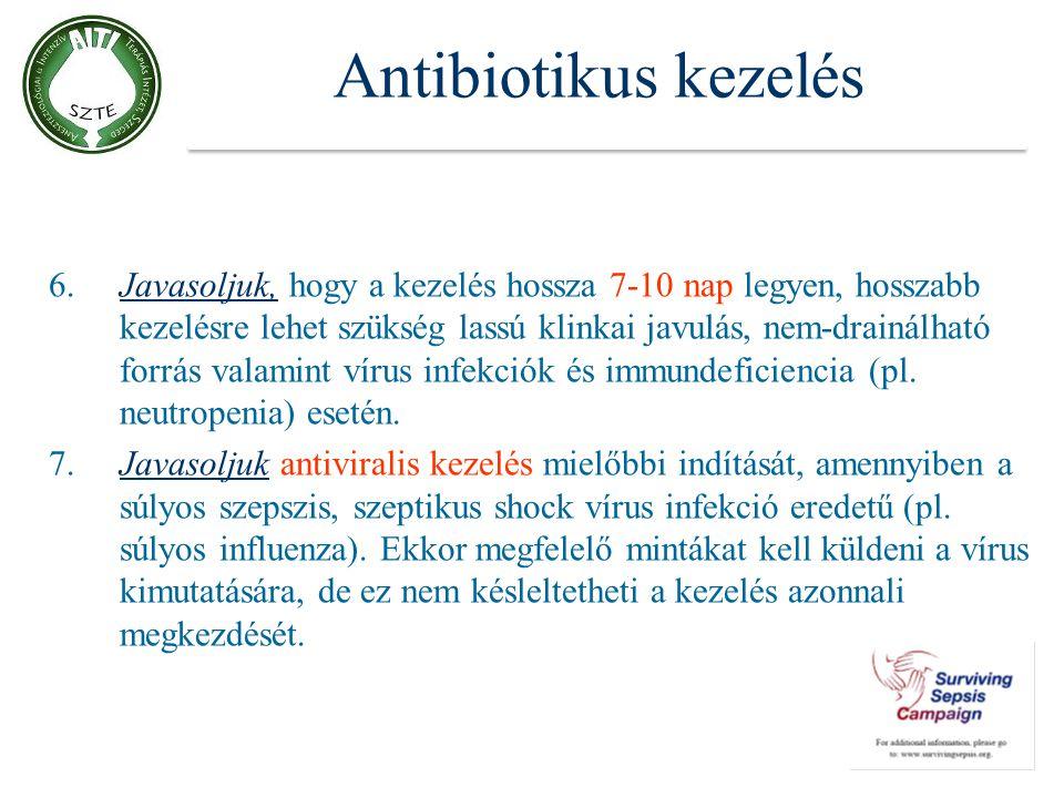 Antibiotikus kezelés 6.Javasoljuk, hogy a kezelés hossza 7-10 nap legyen, hosszabb kezelésre lehet szükség lassú klinkai javulás, nem-drainálható forr