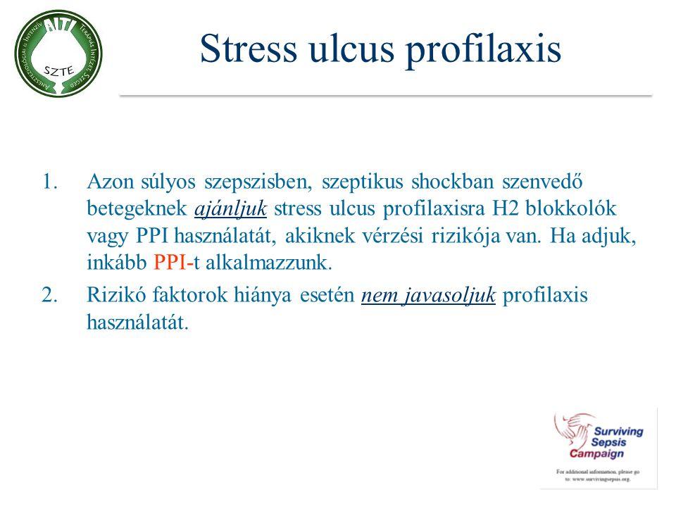 Stress ulcus profilaxis 1.Azon súlyos szepszisben, szeptikus shockban szenvedő betegeknek ajánljuk stress ulcus profilaxisra H2 blokkolók vagy PPI has