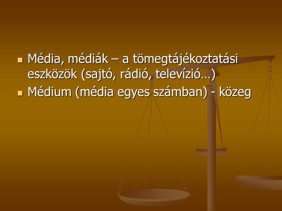 Média, médiák – a tömegtájékoztatási eszközök (sajtó, rádió, televízió…) Média, médiák – a tömegtájékoztatási eszközök (sajtó, rádió, televízió…) Médi