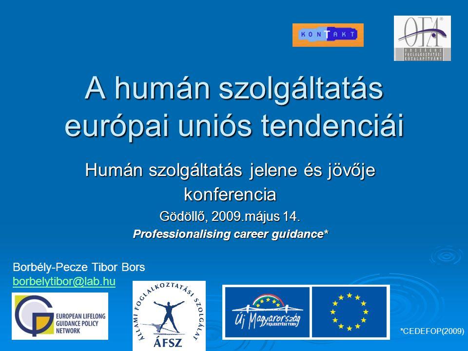 A humán szolgáltatás európai uniós tendenciái Humán szolgáltatás jelene és jövője konferencia Gödöllő, 2009.május 14.