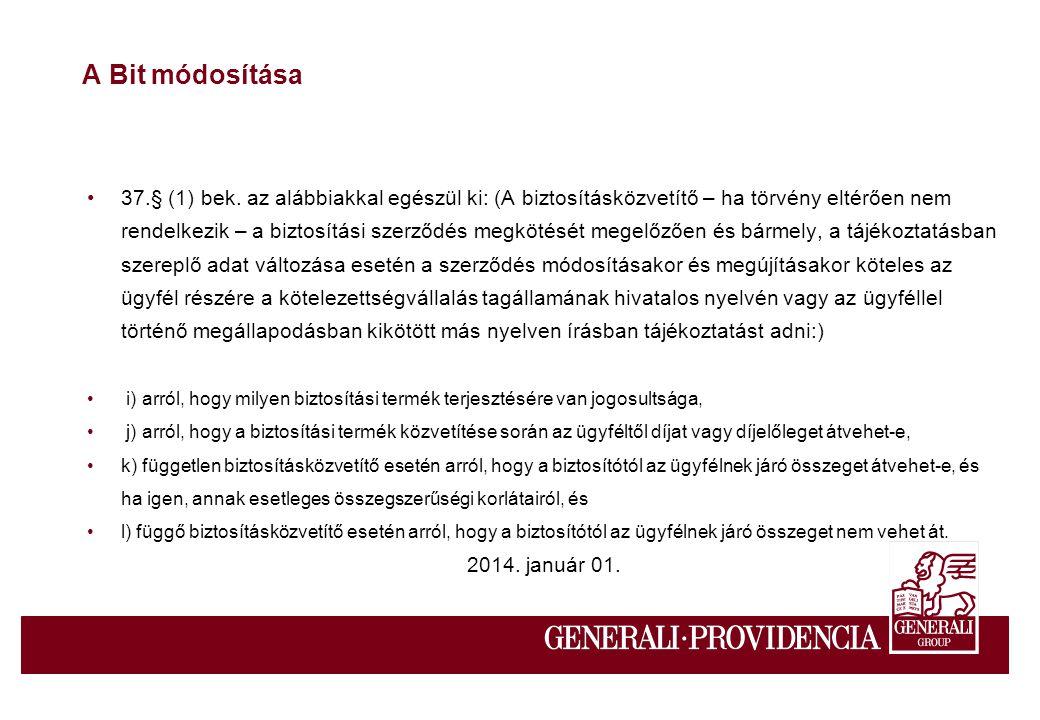 A Bit módosítása 37.§ (1) bek.