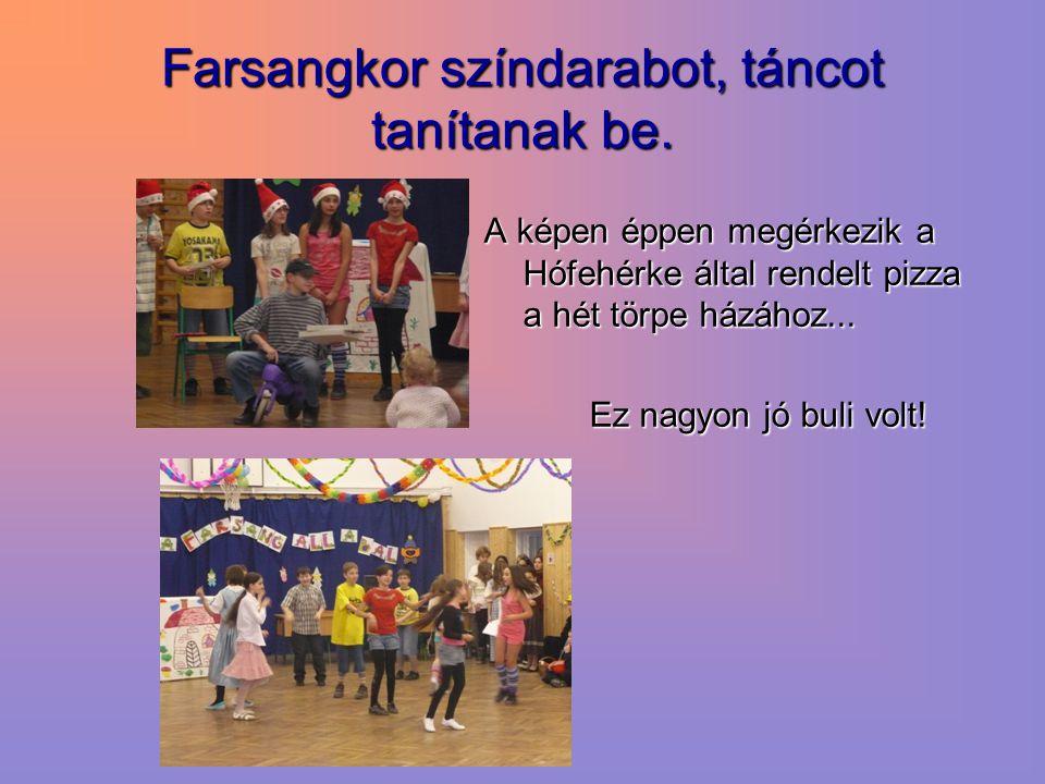 Farsangkor színdarabot, táncot tanítanak be.