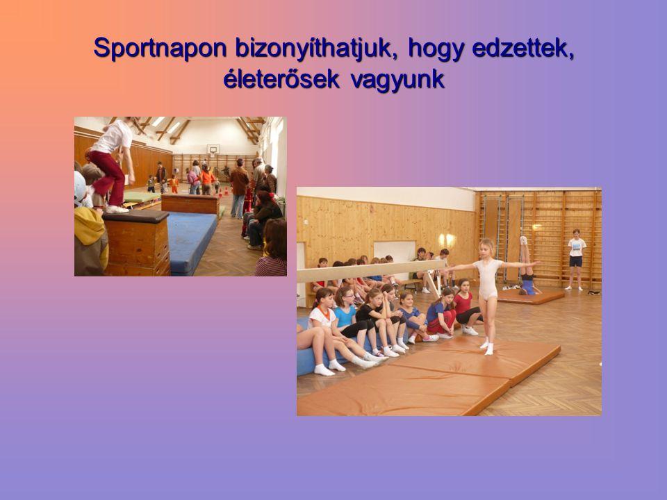 Sportnapon bizonyíthatjuk, hogy edzettek, életerősek vagyunk