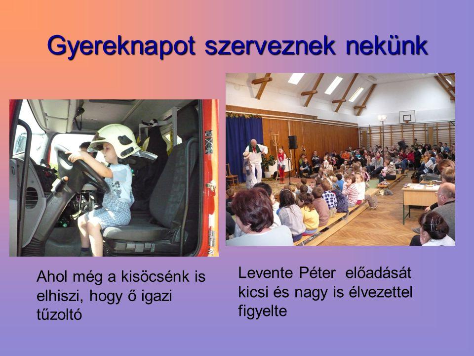 Gyereknapot szerveznek nekünk Ahol még a kisöcsénk is elhiszi, hogy ő igazi tűzoltó Levente Péter előadását kicsi és nagy is élvezettel figyelte