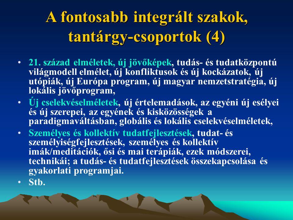 A fontosabb integrált szakok, tantárgy-csoportok (4) 21.