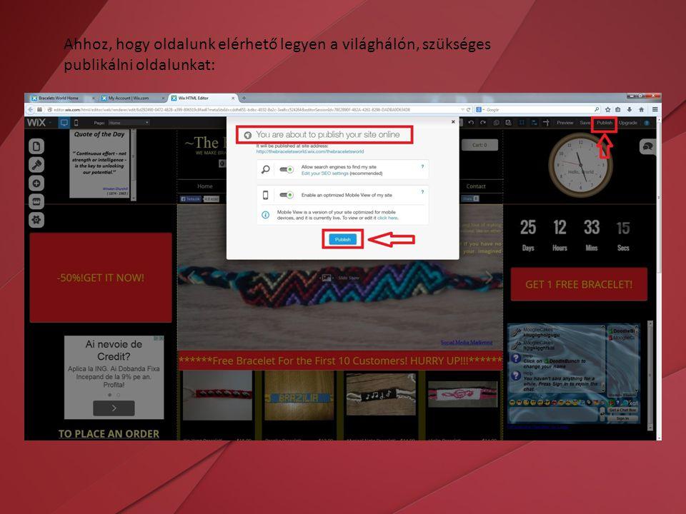 Ahhoz, hogy oldalunk elérhető legyen a világhálón, szükséges publikálni oldalunkat: